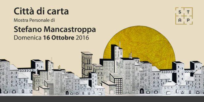 """Tra i vicoli delle """"Città di Carta"""" di Stefano Mancastroppa"""