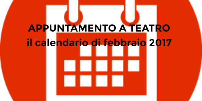 Febbraio 2017 nei teatri di Roma