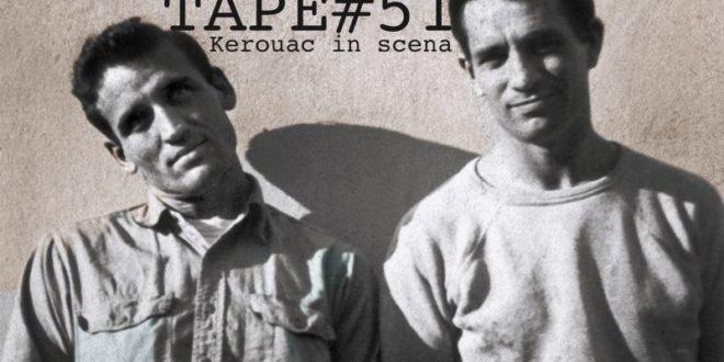 La beat di Kerouac a Trastevere con Tape 51