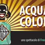28feb-2mar: Acqua di colonia - Teatro India