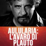 21-26mar_ Aulularia l'avaro - Teatro Ghione