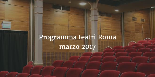 Marzo nei teatri di Roma