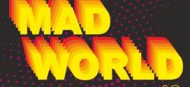 Evviva il Mad World anni '80!